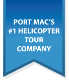 Port Mac's #1 Helicopter Tour